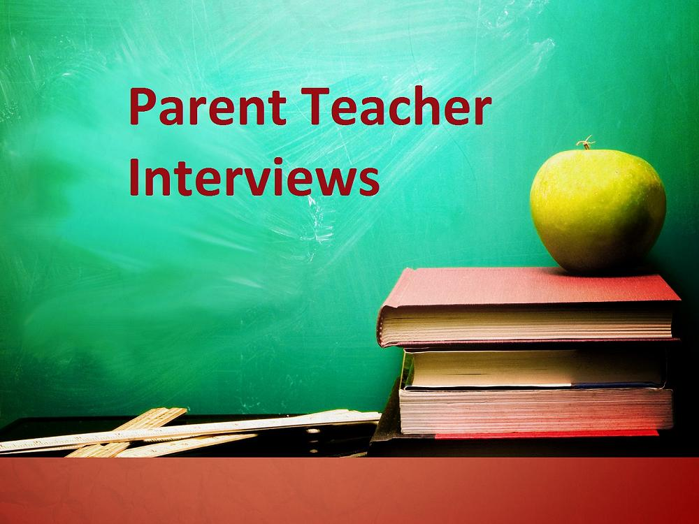 PARENT-TEACHER INTERVIEWS – Thursday, April 25, 2019