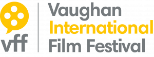 VAUGHAN INTERNATIONAL FILM FESTIVAL COMING TO YCDSB CENTRE FOR THE ARTS THEATRE ON MAY 11TH