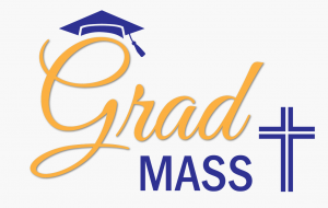 GRADUATION MASS STREAMED LIVE FROM ST. JOSEPH THE WORKER PARISH on Tuesday, June 23 at 7:00 p.m.